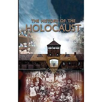 The History of the Holocaust by Morgan & Pat
