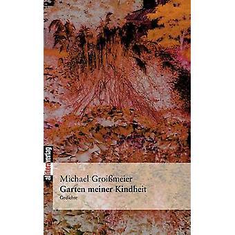 Garten meiner Kindheit by Groimeier & Michael