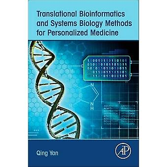 Translational Bioinformatics and Systems Biology Methods for Personalized Medicine by Yan & Qing