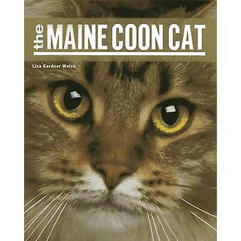 The Maine Coon Cat by Liza Gardner Walsh