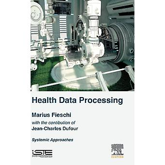 Health Data Processing Systemic Approaches by Fieschi & Marius
