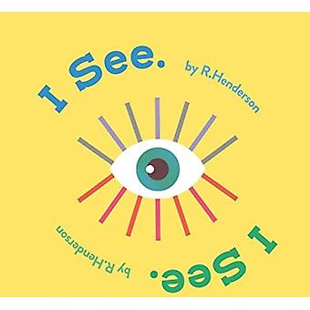 I See I See. by Robert Henderson