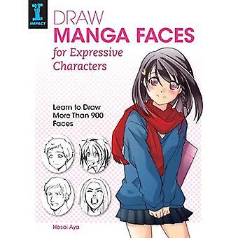 Zeichnen Manga Gesichter für ausdrucksstarke Charaktere: mehr als 900 Gesichter zeichnen lernen