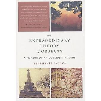 Ylimääräinen teoria esineitä - muistelmateos ulkopuolinen Pariisissa
