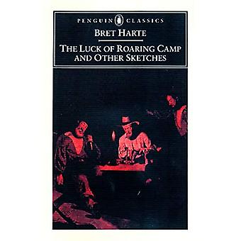 The Luck of Roaring Camp and Other Writings / Bret Harte ; with an Introduction and Notes by Gary Scharnhorst. (Penguin Classics)