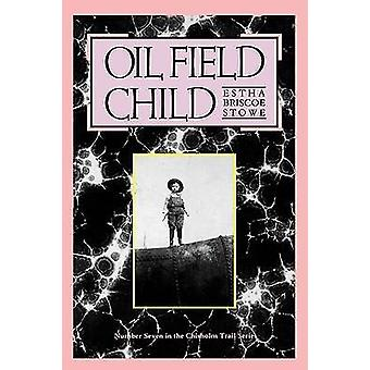 Oil Field Child by Stowe & Estha Briscoe