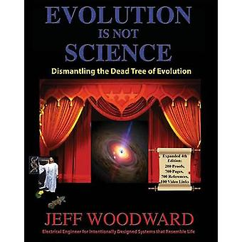 Evolution Is Not Science by Woodward & Jeff