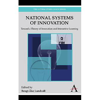 National Systems of Innovation Toward a Theory of Innovation and Interactive Learning by Lundvall & BengtAke