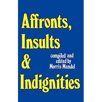 Affronts Insults  Indignities by Mandel & Morris