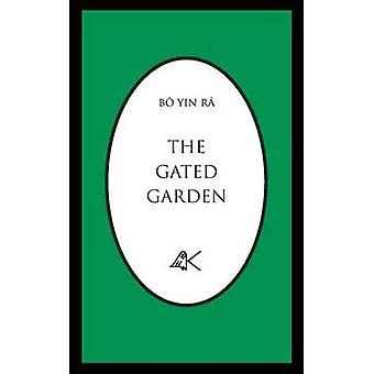 The Gated Garden by B Yin R