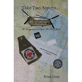 Take Two Aspirin... by Dixon & Brian