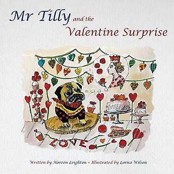 MR Tilly and the Valentine Surprise by Leighton & Noreen