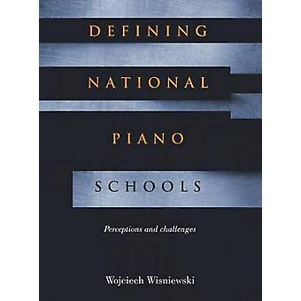 Defining National Piano Schools Perceptions and challenges by Wisniewski & Wojciech Waldemar