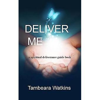 DELIVER  ME by Watkins & Tambeara