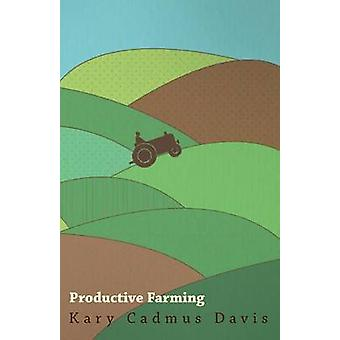 Productive Farming by Davis & Kary Cadmus