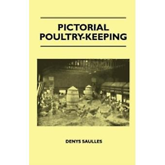 Pictorial PoultryKeeping by Saulles & Denys