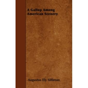 A Gallop Among American Scenery by Silliman & Augustus Ely