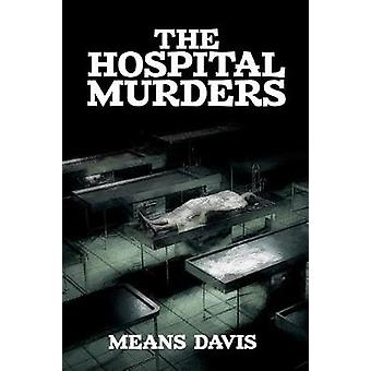 The Hospital Murder Case by Davis & Means
