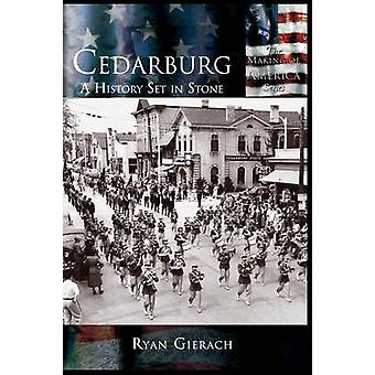 Cedarburg A History Set in Stone by Gierach & Ryan