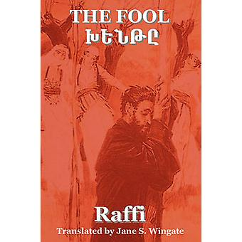 The Fool Khent by Raffi the Great Novelist of Armenia by Wingate & Jane S.