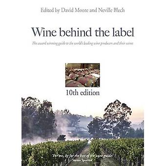 Wine behind the label 10th edition by Moore & David