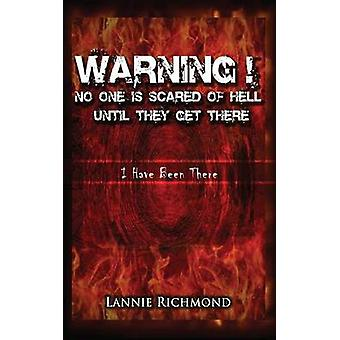 Warning No One Is Scared of Hell Until They Get There I Have Been There by Richmond & Lannie