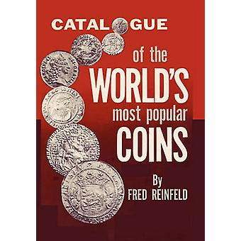 Catalogue of the Worlds Most Popular Coins by Reinfeld & Fred