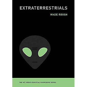 Extraterrestrials by Wade Roush - 9780262538435 Book