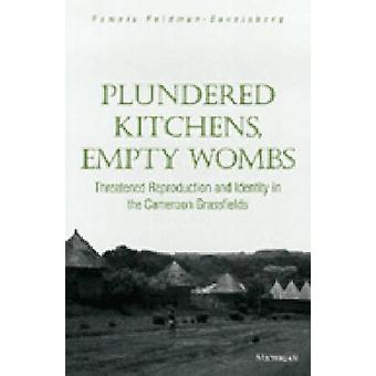 Plundered Kitchens - Empty Wombs - Threatened Reproduction and Identit