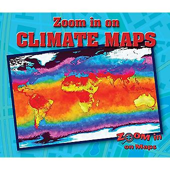 Zoom in on Climate Maps by Kathy Furgang - 9780766092228 Book