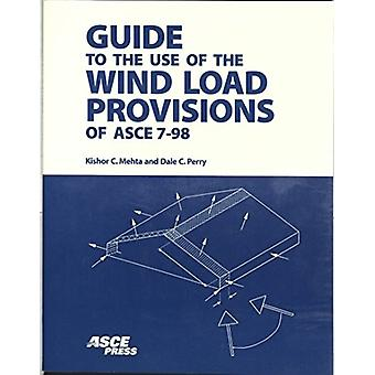 Guide to the Use of the Wind Load Provisions of ASCE 7-98 by Kishor C