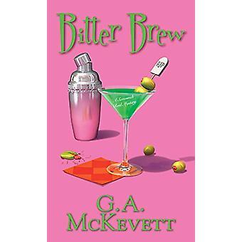 Bitter Brew by G. A. McKevett - 9781496720115 Book