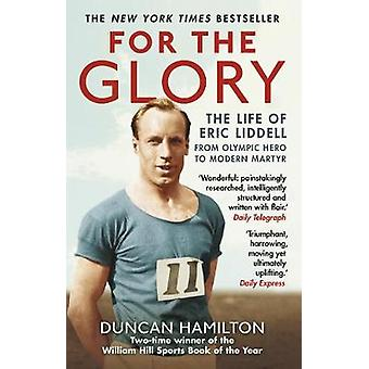 For the Glory - The Life of Eric Liddell door Duncan Hamilton - 97817841