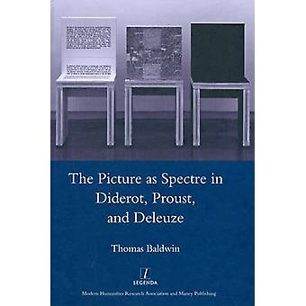 Picture as Spectre in Diderot - Proust - and Deleuze by Thomas Baldwi