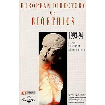 European Directory of Bioethics - 1993-94 by Gerard Huber - 9782742000