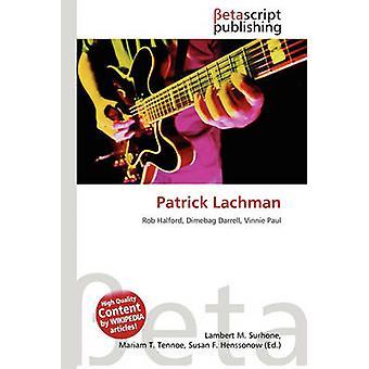 Patrick Lachman by Lambert M Surhone - 9786131064708 Book