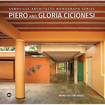 Auroville Architects Monograph Series Piero and Gloria Cicionesi by M