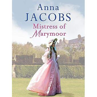 Mistress of Marymoor by Anna Jacobs - 9781788631495 Book