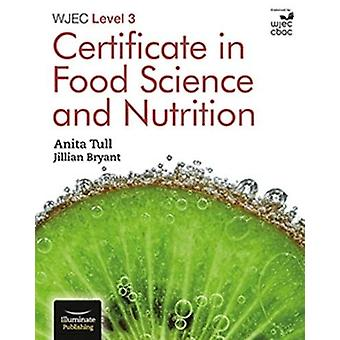 WJEC Level 3 Certificate in Food Science and Nutrition by Anita Tull