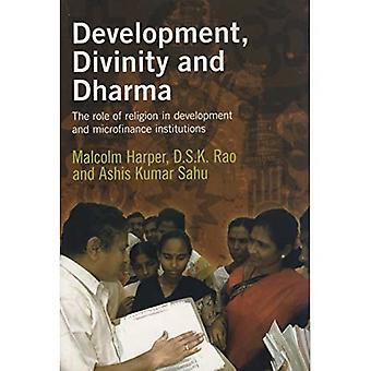 Development, Divinity, and Dharma: The Role of Religion in Development Institutions and Microfinance