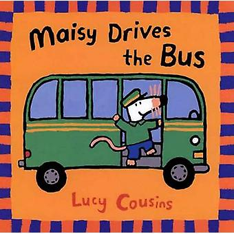 Maisy Drives the Bus by Lucy Cousins - 9780763610852 Book