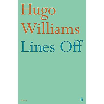 Lines Off by Hugo Williams - 9780571349753 Book