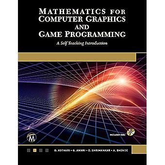 Mathematics for Computer Graphics and Game Programming - A Self-Teachi