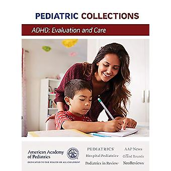 ADHD - Evaluation and Care by American Academy of Pediatrics (AAP) - 9