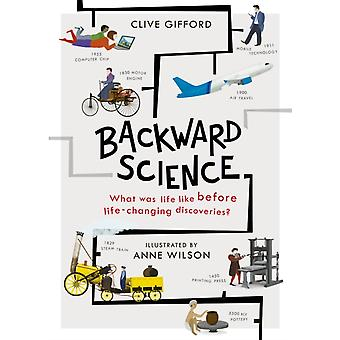 Backward Science by Clive Gifford