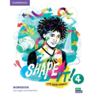 Shape It Level 4 Workbook by Higgins & EoinWood & Philip