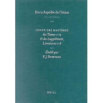 Encyclopedie van de islam - Indices English Edition / Encyclopdie de l'Islam - Indices dition Franaise: Index Des Matires Des Tomes I-X & Du Supplment, Livraisons 1-6