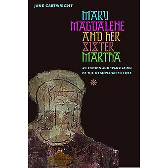 Mary Magdalene and Her Sister Martha - An Edition and Translation of t