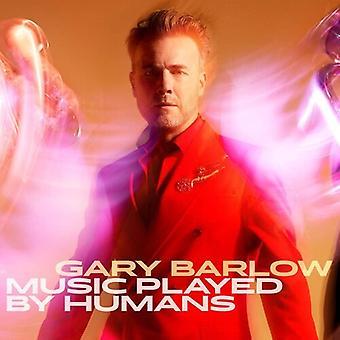 Barlow,Gary - Musik spelad av människor [Vinyl] USA import