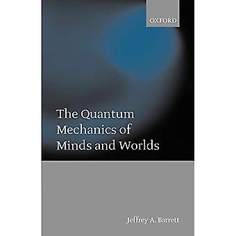 A Mecânica Quântica de Mentes e Mundos
